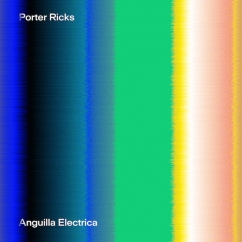 Porter Ricks: Anguilla Electrica