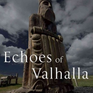 Echoes of Valhalla: By Jón Karl Helgason