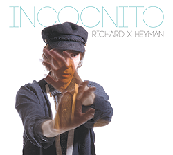 Richard X. Heyman: Incognito