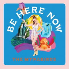 The Mynabirds: Be Here Now