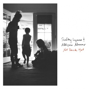 Shelby Lynne and Allison Moorer: Not Dark Yet