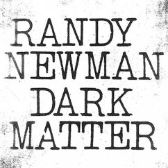 Randy Newman: Dark Matter