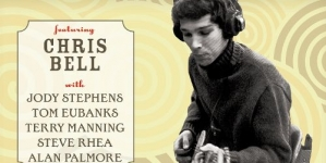Chris Bell: Looking Forward: The Roots of Big Star