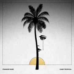 Frankie Rose: Cage Tropical