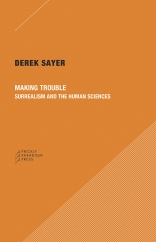 Making Trouble: by Derek Sayer