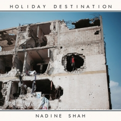 Nadine Shah: Holiday Destination