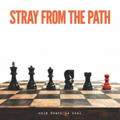 Stray from the Path: Only Death Is Real