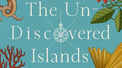 The Un-Discovered Islands: by Malachy Tallack, illustrated by Katie Scott