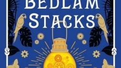 The Bedlam Stacks: by Natasha Pulley