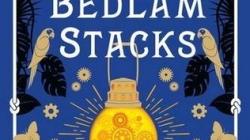The Bedlam Stacks: by Natasha Pulley