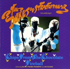 Discography: XTC as The Dukes of Stratosphear: Chips from the Chocolate Fireball (25 O'Clock and Psonic Psunspot)