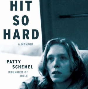 Hit So Hard: by Patty Schemel