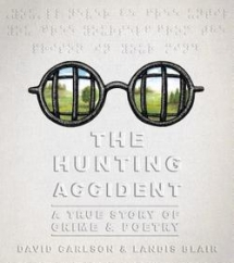The Hunting Accident: by David L. Carlson and Landis Blair