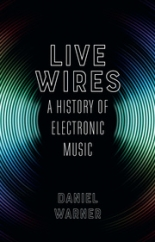 Live Wires: by Daniel Warner