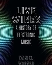 Live Wires: by Daniel Warner