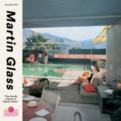 Martin Glass: The Pacific Visions of Martin Glass