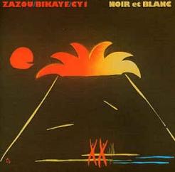 Zazou/Bikaye/CY1: Noir et Blanc