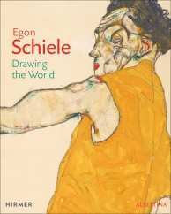 Egon Schiele: Drawing the World: Edited by Klaus Albrecht Schröder