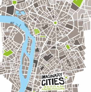 Imaginary Cities: by Darran Anderson