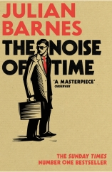 The Noise of Time: by Julian Barnes