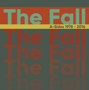 The Fall: Singles 1978-2016