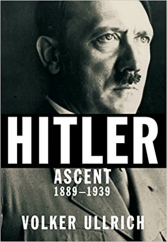 Hitler: Ascent, 1889-1939: by Volker Ullrich