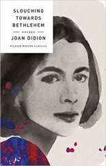 Slouching Towards Bethlehem: by Joan Didion