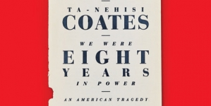 We Were Eight Years in Power: by Ta-Nehisi Coates