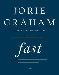 Fast: by Jorie Graham