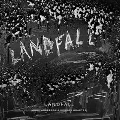 Laurie Anderson & Kronos Quartet: Landfall
