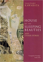 House of the Sleeping Beauties: by Yasunari Kawabata