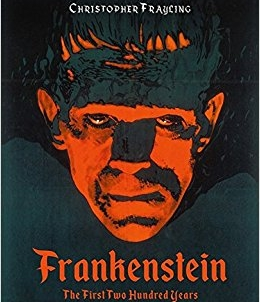 Frankenstein: The First Two Hundred Years: by Christopher Frayling