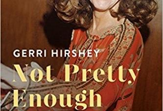 Not Pretty Enough: by Gerri Hirshey