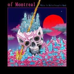 Of Montreal: White Is Relic/Irrealis Mood