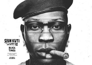 Seun Kuti & Egypt 80: Black Times