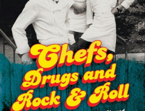 Chefs, Drugs and Rock & Roll: by Andrew Friedman