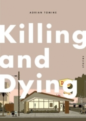 Killing and Dying: by Adrian Tomine