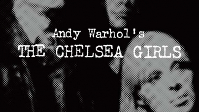 Andy Warhol's The Chelsea Girls: Edited with text by Geralyn Huxley and Greg Pierce