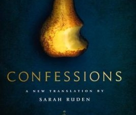 Confessions: by Augustine (translated by Sarah Ruden)