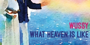 Wussy: What Heaven Is Like