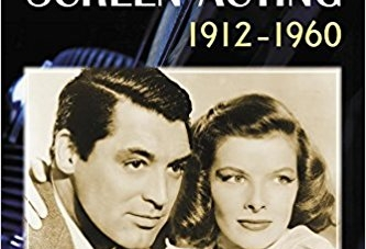 The Art of American Screen Acting, 1912-1960: by Dan Callahan