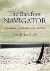 The Barefoot Navigator: by Jack Lagan