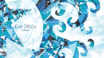 Ché-SHIZU: A Journey