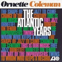 Ornette Coleman: The Atlantic Years