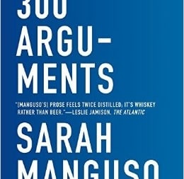 300 Arguments: by Sarah Manguso