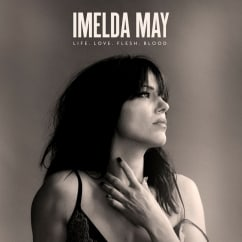 Imelda May: Life Love Flesh Blood