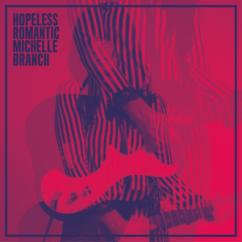 Michelle Branch: Hopeless Romantic