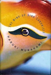 The Wind-Up Bird Chronicle: by Haruki Murakami