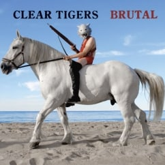 Rediscover: Clear Tigers: Brutal