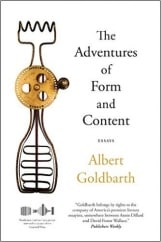 The Adventures of Form and Content: by Albert Goldbarth